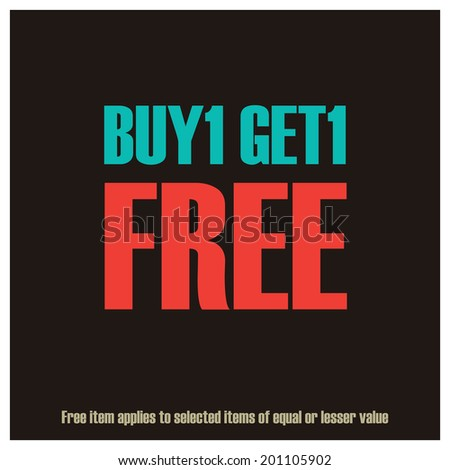 Black Square Buy1 Get1 Free, Free Item Applies to Selected Items of Equal or Lesser Value Poster, Leaflet, Handbill, Flyer Icon, Label or Sticker Isolated on White Background - stock photo