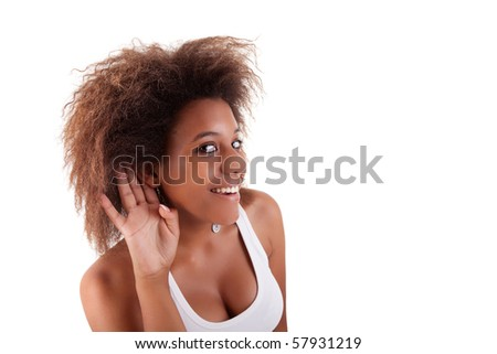 black woman, listening, viewing the  gesture of hand behind the ear, isolated on white background - stock photo