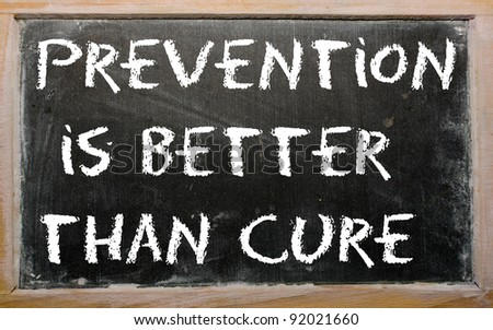 "Blackboard writings ""Prevention is better than cure"""
