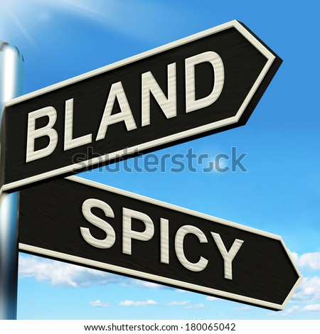 Bland Spicy Signpost Meaning Tasteless Or Hot