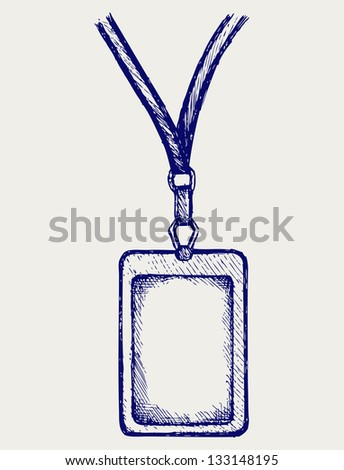 Blank badge with neckband. Doodle style. Raster version