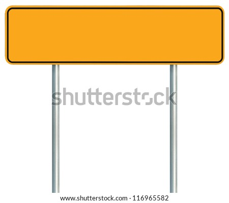 Blank Yellow Road Sign, Isolated Large Warning Copy Space, Black Frame Roadside Signpost Signboard Pole Post Empty Traffic Signage - stock photo