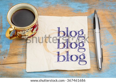 blog, blog, blog - blogging concept on a napkin with cup of espresso coffee - stock photo