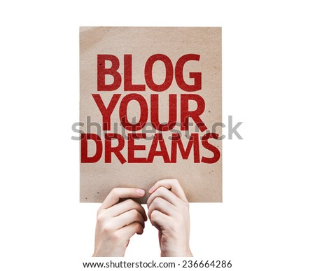 Blog Your Dreams card isolated on white background - stock photo
