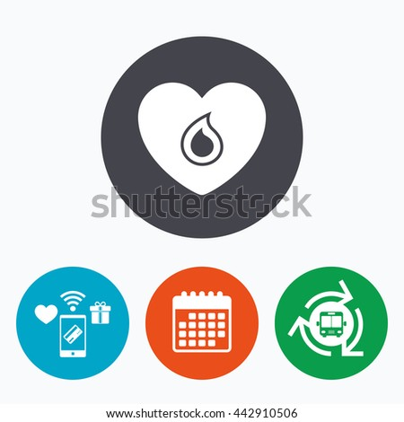 Blood donation sign icon. Medical donation. Heart with blood drop. Mobile payments, calendar and wifi icons. Bus shuttle. - stock photo