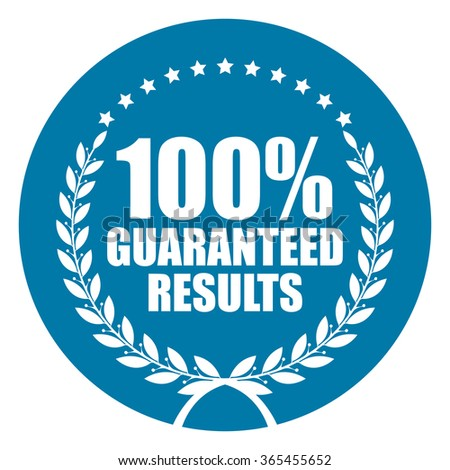 Blue Circle 100% Guaranteed Results, Campaign Promotion, Product Label, Infographics Flat Icon, Sign, Sticker Isolated on White Background  - stock photo