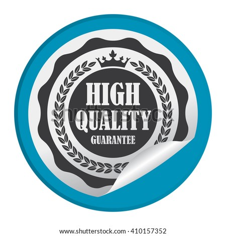 Blue Circle High Quality Guarantee - Product Label, Campaign Promotion Infographics Flat Icon, Peeling Sticker, Sign Isolated on White Background  - stock photo