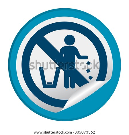 Blue Circle No Littering Prohibited Sign Infographics , Sticker, Icon or Label Isolate on White Background  - stock photo