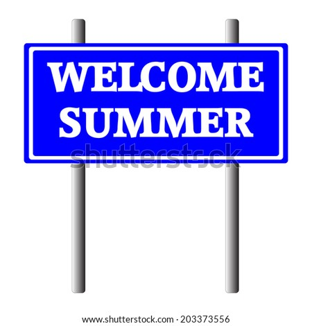 Blue Road Sign - Welcome Summer Concept