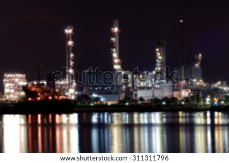 Blur photo background of Petrochemical industrial plant