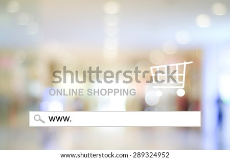 Blur store and bokeh light with address bar , online shopping background, business, E-commerce