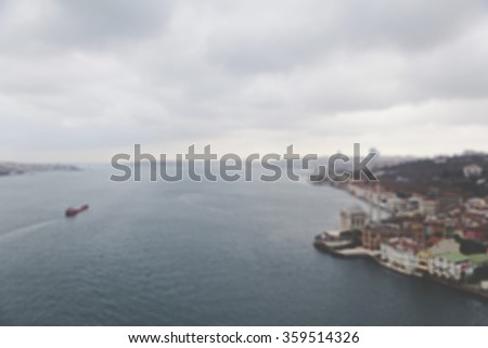 blurred image of Istanbul from above over Bosphorus,  Turkey. - stock photo