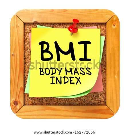 BMI - Body Mass Index - Written on Yellow Sticker on Cork Bulletin or Message Board. Health Concept. - stock photo