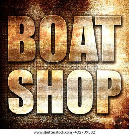 boat shop, 3D rendering, metal text on rust background