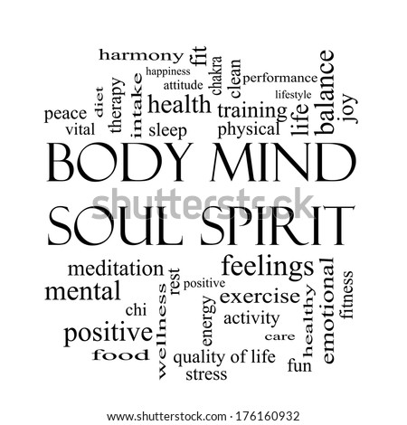 Body Mind Soul Spirit Word Cloud Concept in black and white with great terms such as harmony, life, sleep, fit and more. - stock photo