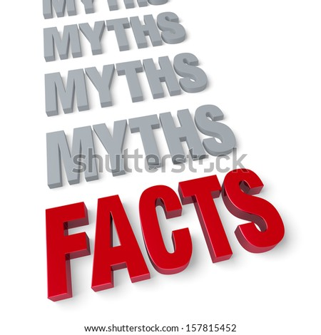 """Bold, bright red """"FACTS"""" in front of a row of plain, gray """"MYTHS"""".  Isolated on white. - stock photo"""