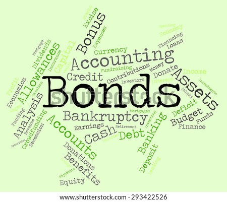Bonds Word Representing In Debt And Lent  - stock photo