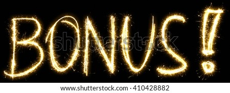 Bonus text. made of sparkler. Isolated on a black background
