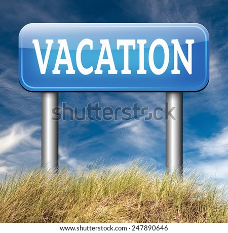 booking vacation travel destination explore the world schoolis out for summer wintr or spring holiday road sign