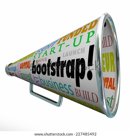 Bootstrap word and related words on a megaphone or bullhorn including self funded, business, building, invest, capital, finance, entrepreneur and savings - stock photo