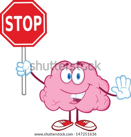 Brain Cartoon Character Holding A Stop Sign. Vector version also available in gallery - stock photo