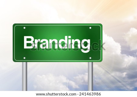Branding Green Road Sign, business concept