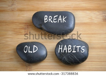 Break the old habits, three words motivational slogan conceptual - stock photo