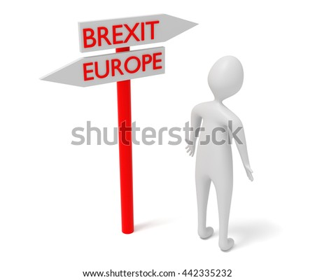 Brexit and Europe: guidepost with 3d man, 3d illustration