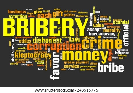 Bribery - corruption issues and concepts tag cloud illustration. Word cloud collage concept. - stock photo
