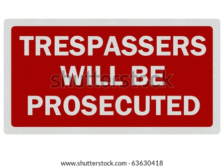 Bright, clean, detailed 'trespassers will be prosecuted' sign, isolated on white