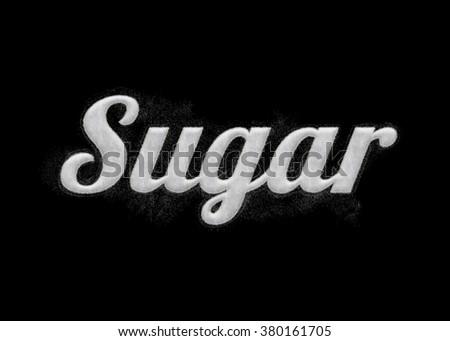 brilliant designed the words sugar made of real sugar grains on black background