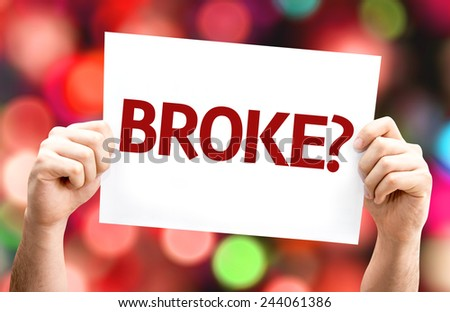 Broke? card with colorful background with defocused lights - stock photo
