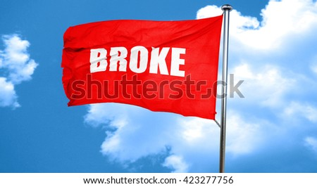 broke, 3D rendering, a red waving flag - stock photo