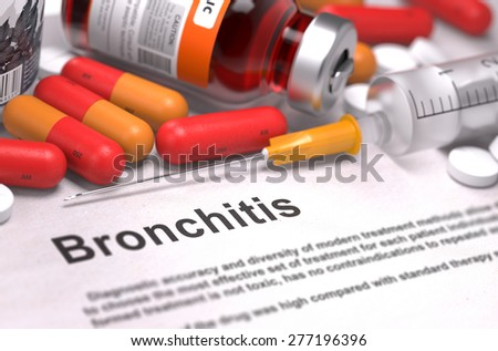 Bronchitis - Printed Diagnosis with Red Pills, Injections and Syringe. Medical Concept with Selective Focus. - stock photo