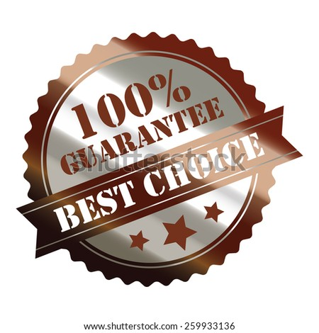brown and silver metallic 100% guarantee best choice sticker, sign, stamp, icon, label isolated on white - stock photo