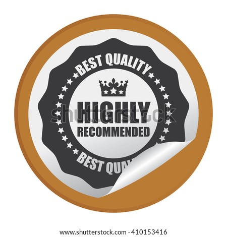 Brown Circle Highly Recommended Best Quality - Product Label, Campaign Promotion Infographics Flat Icon, Peeling Sticker, Sign Isolated on White Background  - stock photo