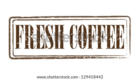 """Brown grungy stamp with inscription """"Fresh Coffee"""" isolated - stock photo"""