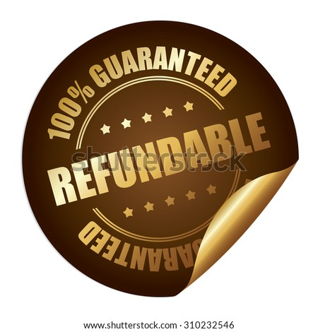 Brown Refundable 100% Guaranteed Infographics Peeling Sticker, Label, Icon, Sign or Badge Isolated on White Background  - stock photo