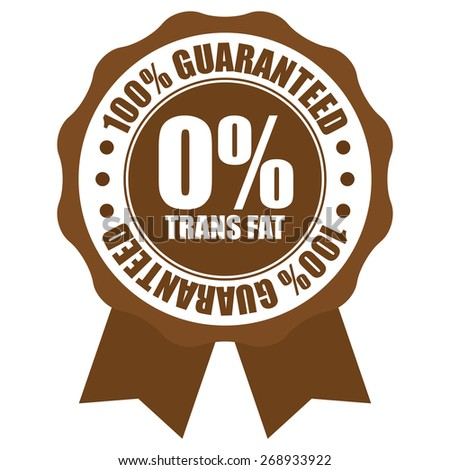 Brown 0% Trans Fat 100% Guaranteed Ribbon, Badge, Label, Sticker or Icon Isolated on White Background - stock photo