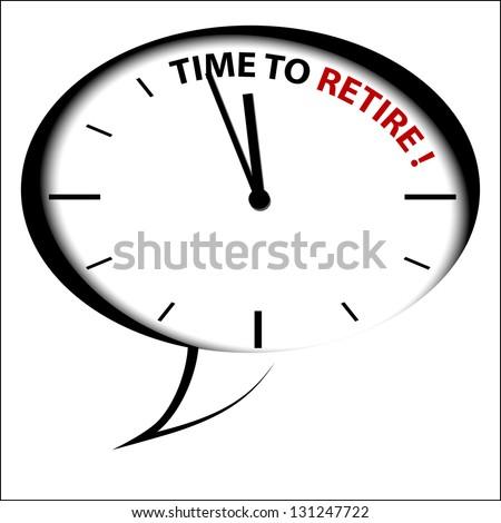 "Bubble Clock ""Time to RETIRE!"" - stock photo"