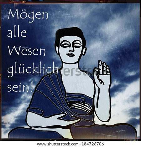 Buddha: may all be happy in german - stock photo