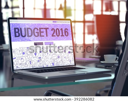Budget 2016 Concept. Closeup Landing Page on Laptop Screen in Doodle Design Style. On Background of Comfortable Working Place in Modern Office. Blurred, Toned Image. 3D Render. - stock photo