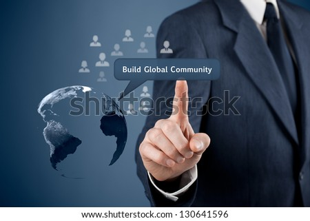 Build global community concept. Planet Earth, people represented by icons and man click on Build Global Community button. Business social networking.