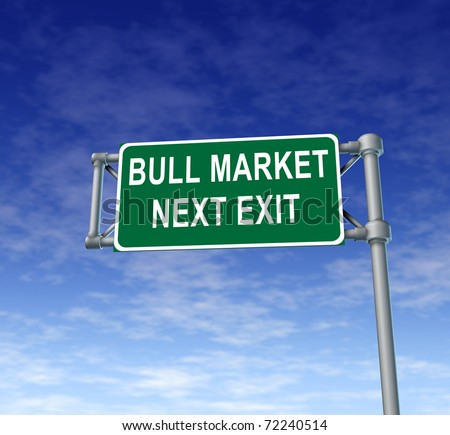 Bull Market green freeway sign representing confidence in financial business and success in rising stock prices.