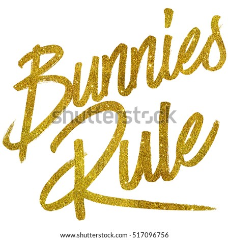 Bunnies Rule Gold Faux Foil Metallic Glitter Quote Isolated