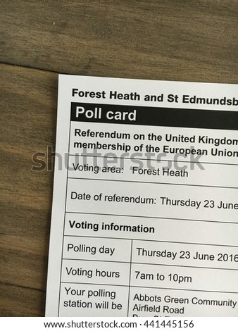 Bury St Edmunds, UK - June 23 2016: A poll card for voting in the U.K. Referendum to stay in or leave the EU