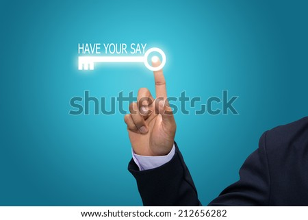 Business and technology, searching system and internet concept - male hand pressing HAVE YOUR SAY