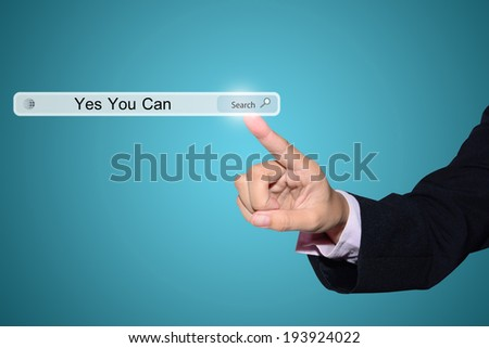 Business and technology, searching system and internet concept - male hand pressing Search Yes You Can button.