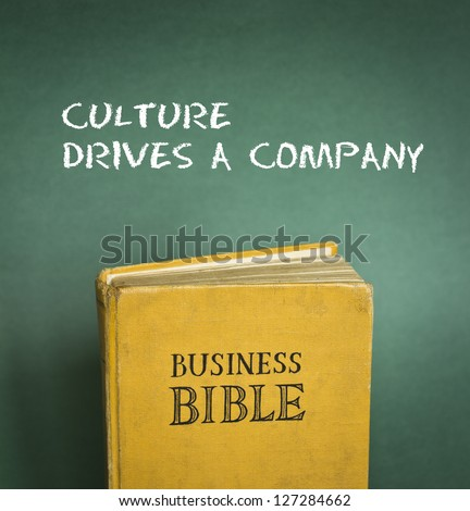 Business Bible commandment - Culture drives a company - stock photo