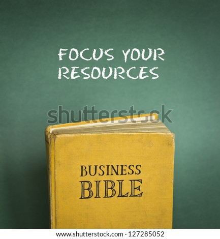 Business Bible commandment - Focus your resources